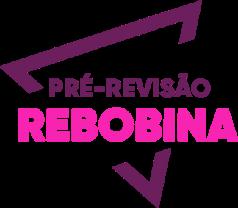 Pré-Revisão Rebobina